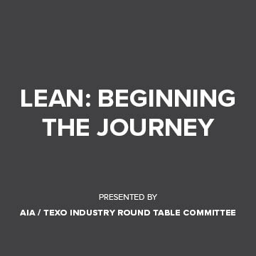 AIA|TEXO Industry Roundtable:  LEAN