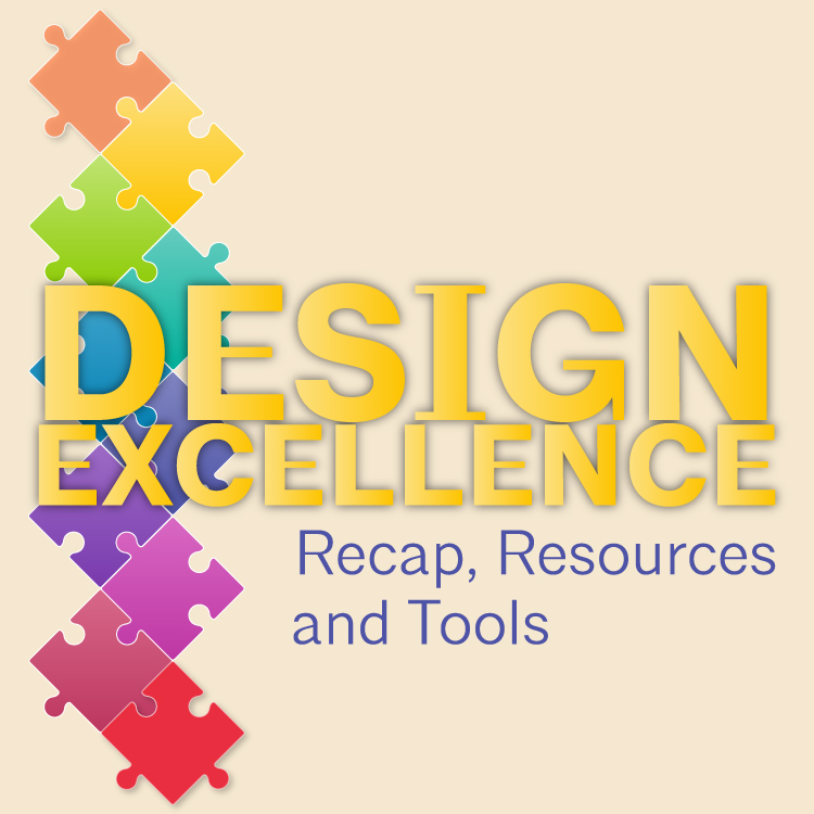Design Excellence Recap, Resources and Tools