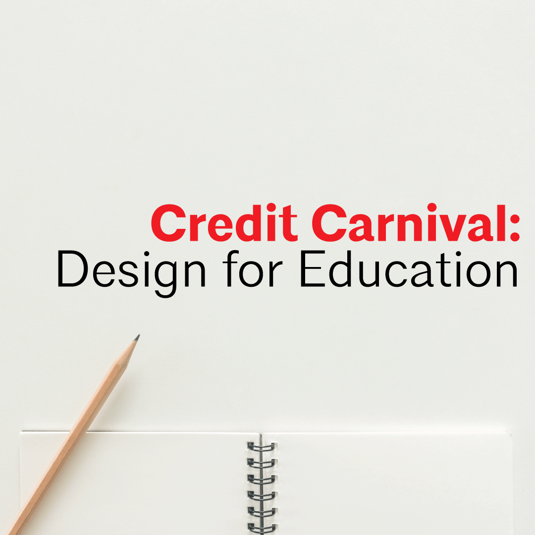 Credit Carnival: Design for Education