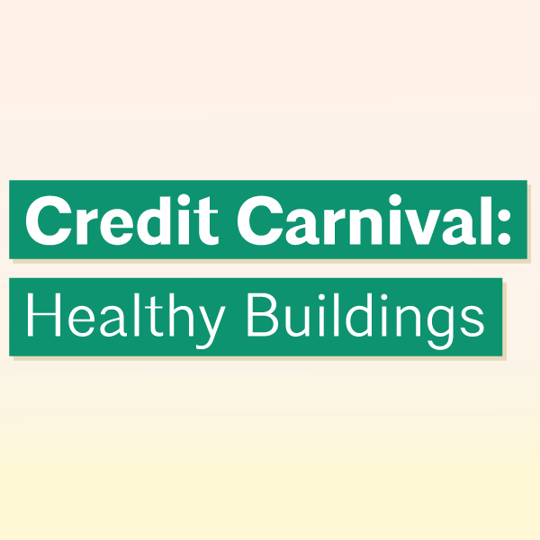 Credit Carnival: Healthy Buildings