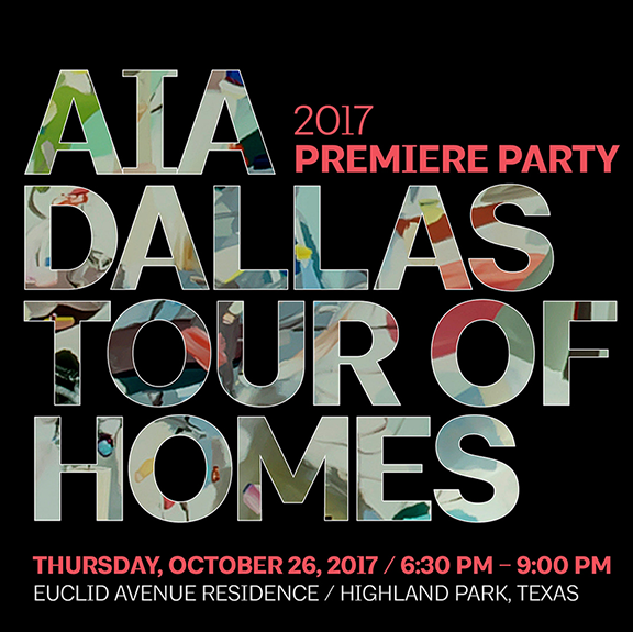 AIA Dallas Tour of Homes 2017: Premiere Party
