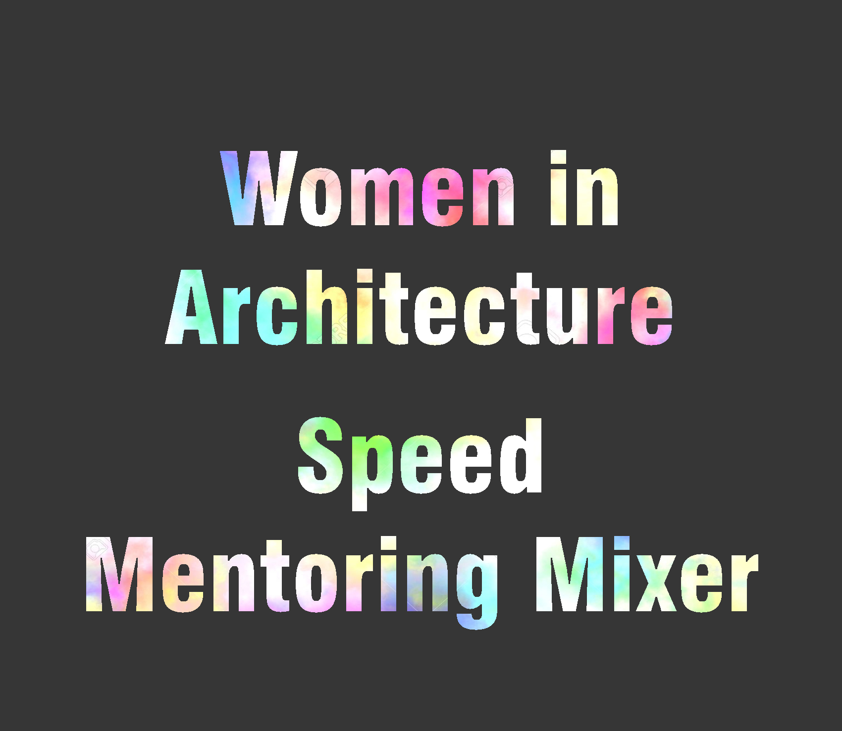 Women in Architecture: Speed Mentoring Mixer