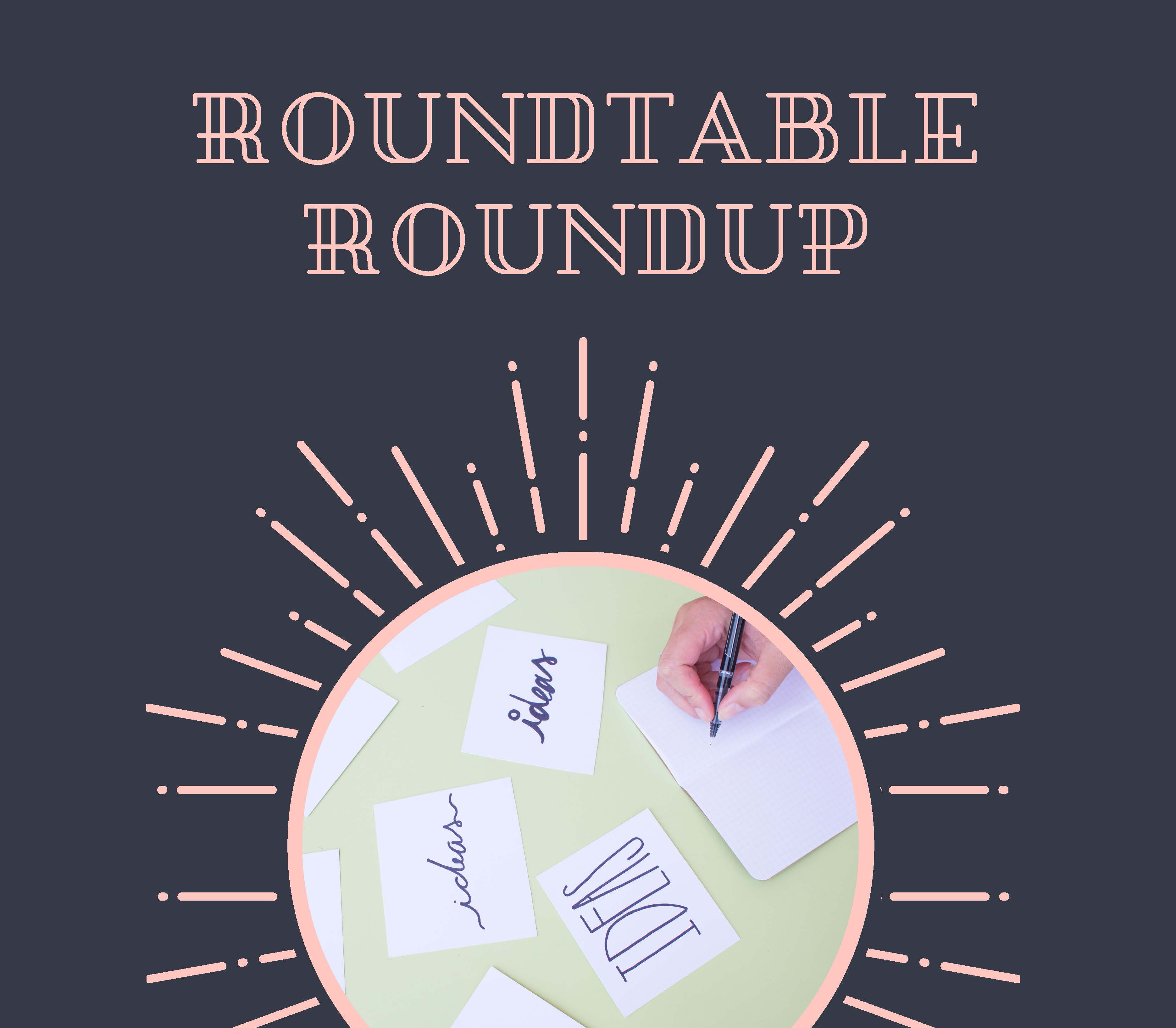Roundtable Roundup